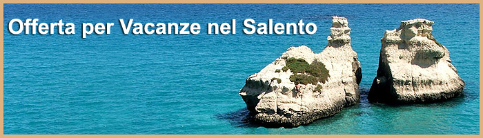 last minute vacanze Giugno nel Salento